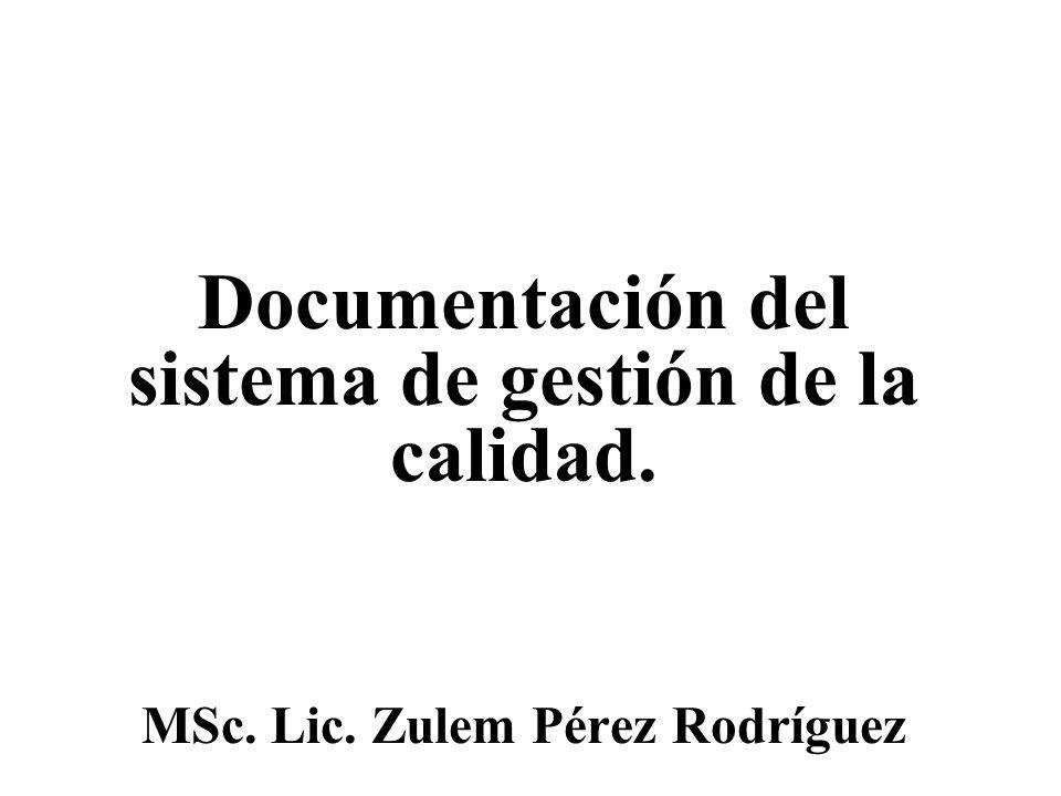 Planificación de la elaboración Procesos de la documentación Elaboración Revisión y aprobación Comprobación Identificación, edición y distribución Archivo y utilización Derogación y/o destrucción Modificación