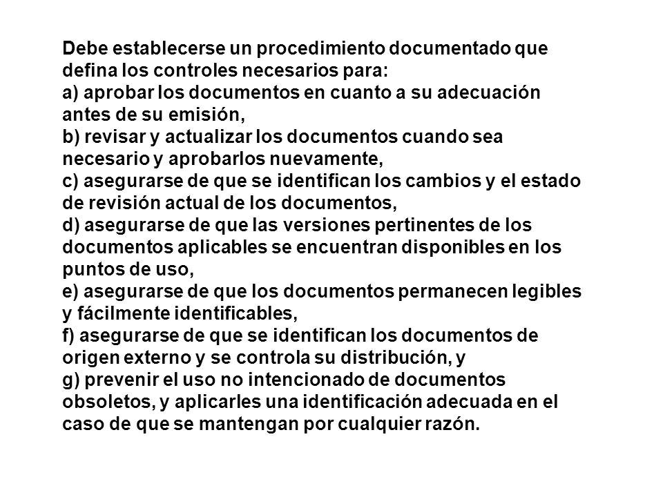Debe establecerse un procedimiento documentado que defina los controles necesarios para: a) aprobar los documentos en cuanto a su adecuación antes de
