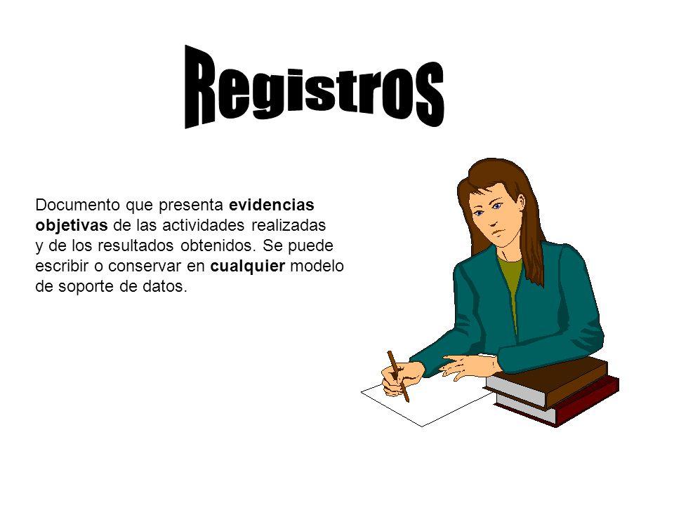 Documento que presenta evidencias objetivas de las actividades realizadas y de los resultados obtenidos. Se puede escribir o conservar en cualquier mo