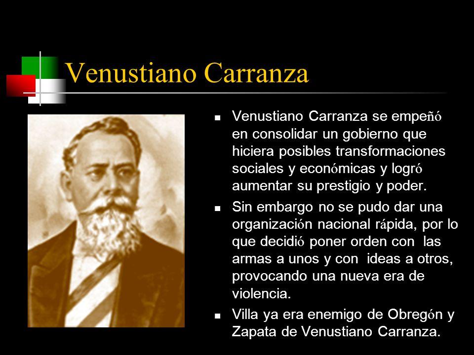 Venustiano Carranza Venustiano Carranza se empe ñó en consolidar un gobierno que hiciera posibles transformaciones sociales y econ ó micas y logr ó aumentar su prestigio y poder.