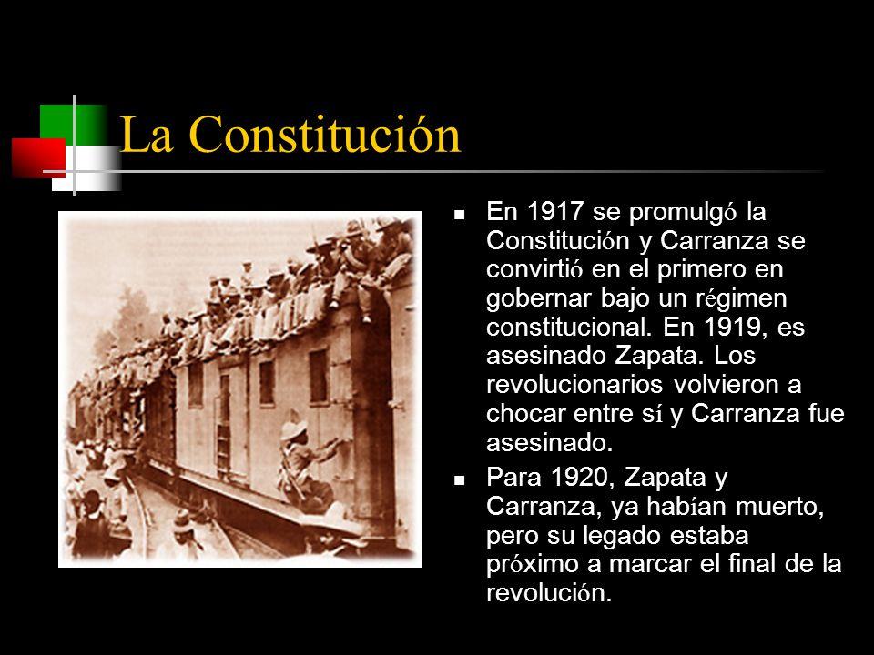 La Constitución En 1917 se promulg ó la Constituci ó n y Carranza se convirti ó en el primero en gobernar bajo un r é gimen constitucional.