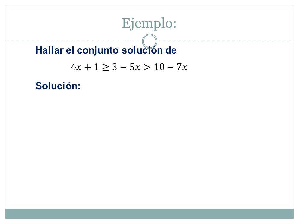 Desigualdades con valor absoluto Para resolver desigualdades de la forma Si c es un número real y u representa cualquier expresión algebraica, entonces es equivalente a