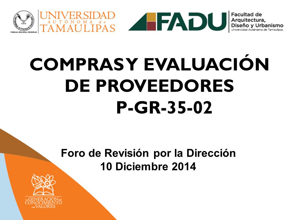 COMPRAS Y EVALUACIÓN DE PROVEEDORES P-GR-35-02 Foro de Revisión por la Dirección 10 Diciembre 2014
