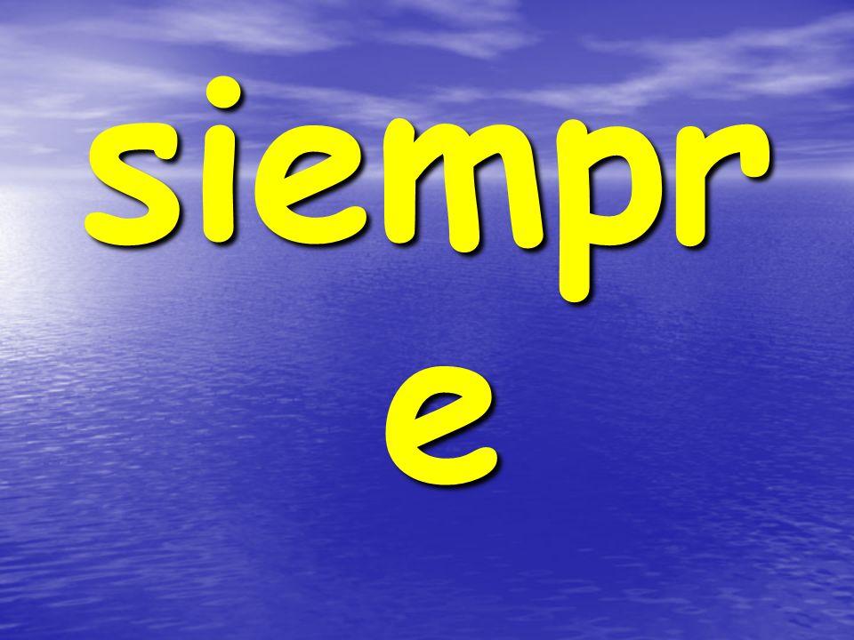 siempr e