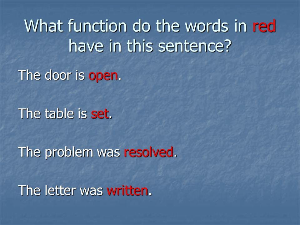 What function do the words in red have in this sentence.