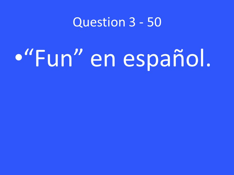 Question Fun en español.