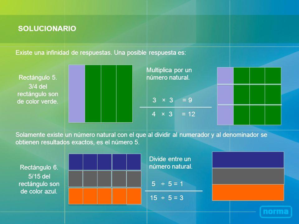 SOLUCIONARIO 3 × 3 = 9 4 × 3 = 12 Rectángulo 5. 3/4 del rectángulo son de color verde. Multiplica por un número natural. Rectángulo 6. 5/15 del rectán