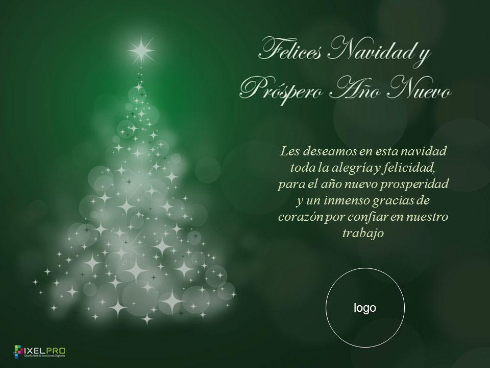 Les deseamos en esta navidad toda la alegría y felicidad, para el año nuevo prosperidad y un inmenso gracias de corazón por confiar en nuestro trabajo logo