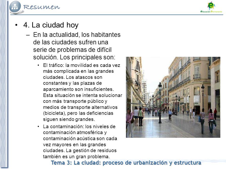 Tema 3: La ciudad: proceso de urbanización y estructura 4.