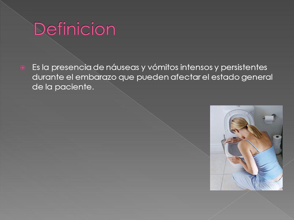  Es la presencia de náuseas y vómitos intensos y persistentes durante el embarazo que pueden afectar el estado general de la paciente.