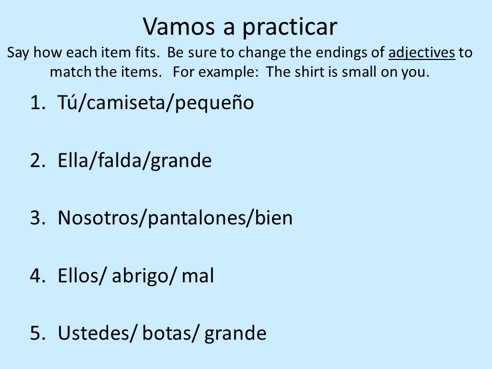 Vamos a practicar Say how each item fits.