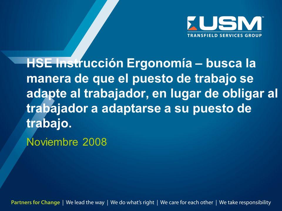HSE Instrucción Ergonomía – busca la manera de que el puesto de trabajo se adapte al trabajador, en lugar de obligar al trabajador a adaptarse a su pu