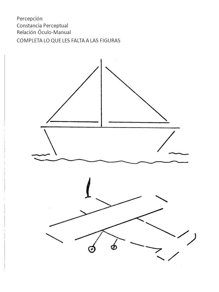Percepción Constancia Perceptual Relación Óculo-Manual COMPLETA LO QUE LES FALTA A LAS FIGURAS