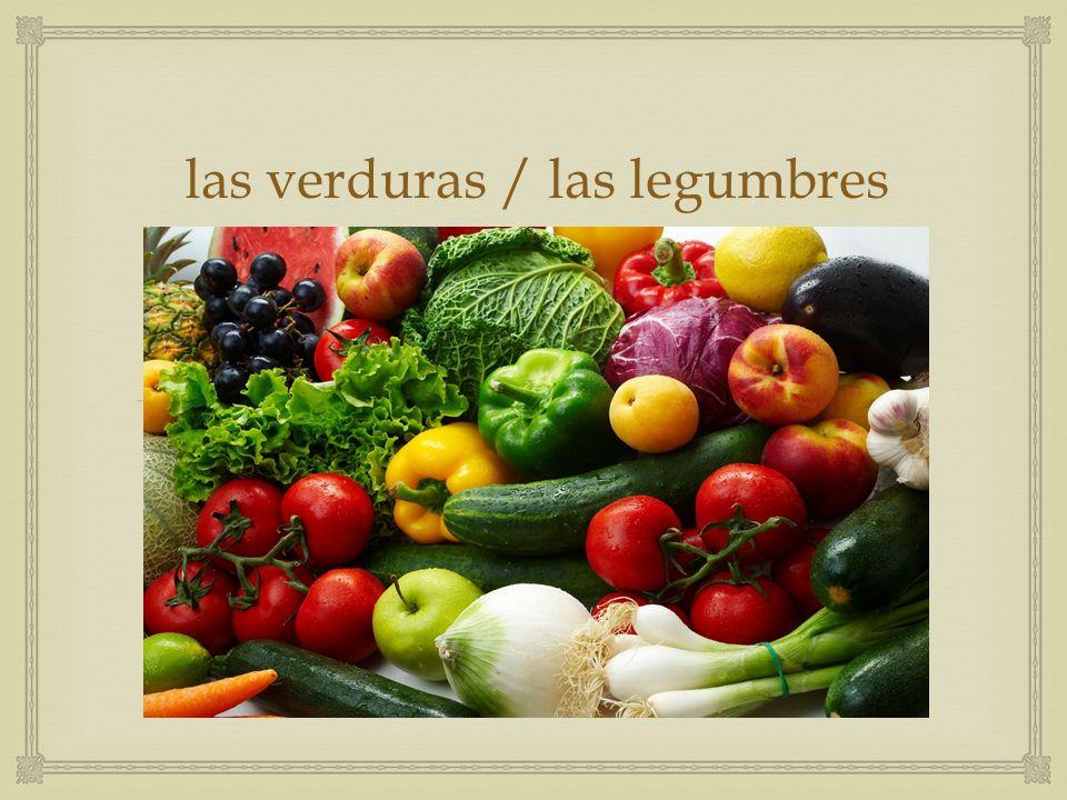  las verduras / las legumbres