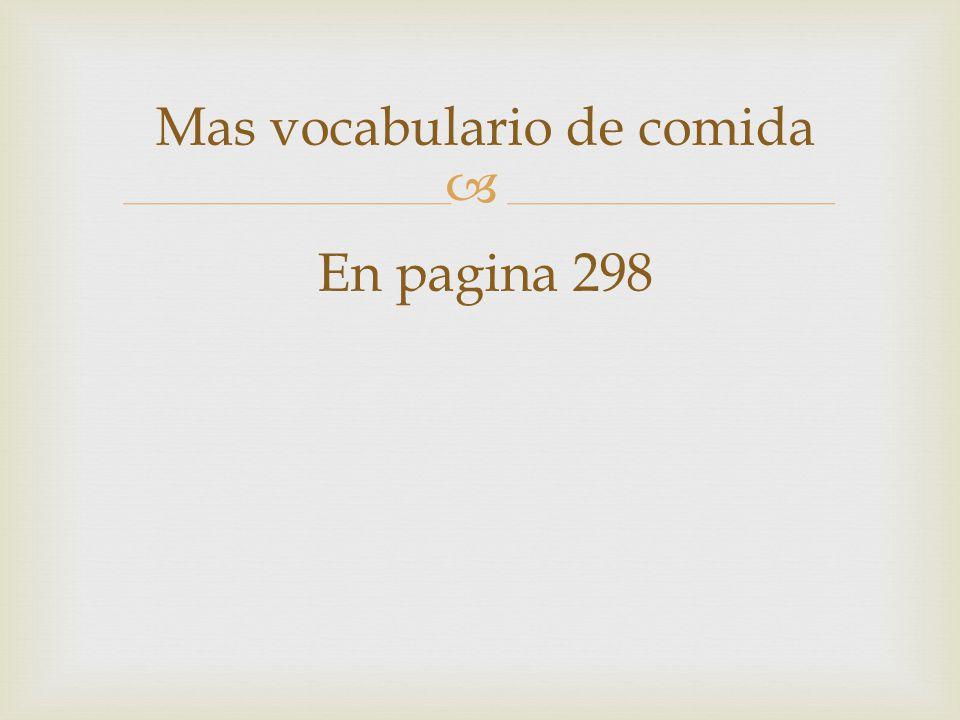  Mas vocabulario de comida En pagina 298