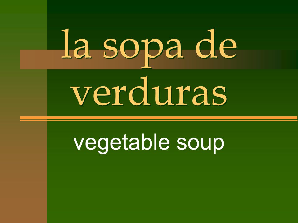 la sopa de verduras vegetable soup