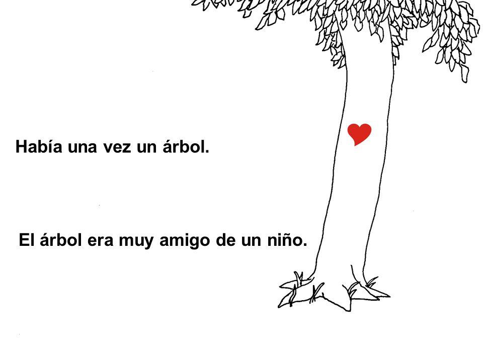 El árbol era muy amigo de un niño. Había una vez un árbol.