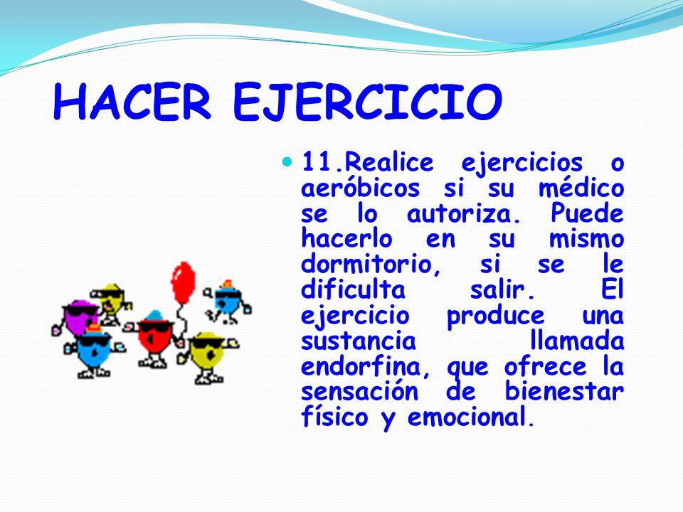 HACER EJERCICIO 11.Realice ejercicios o aeróbicos si su médico se lo autoriza.