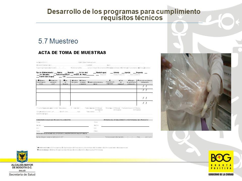 5.7 Muestreo ACTA DE TOMA DE MUESTRAS Desarrollo de los programas para cumplimiento requisitos técnicos