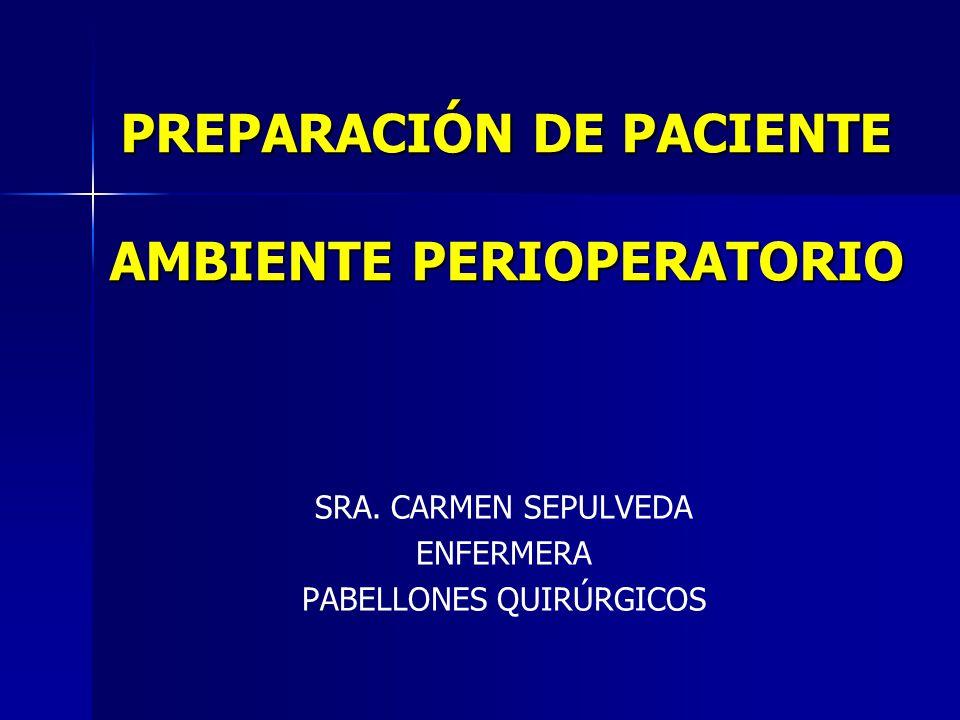PREPARACIÓN DE PACIENTE AMBIENTE PERIOPERATORIO SRA.