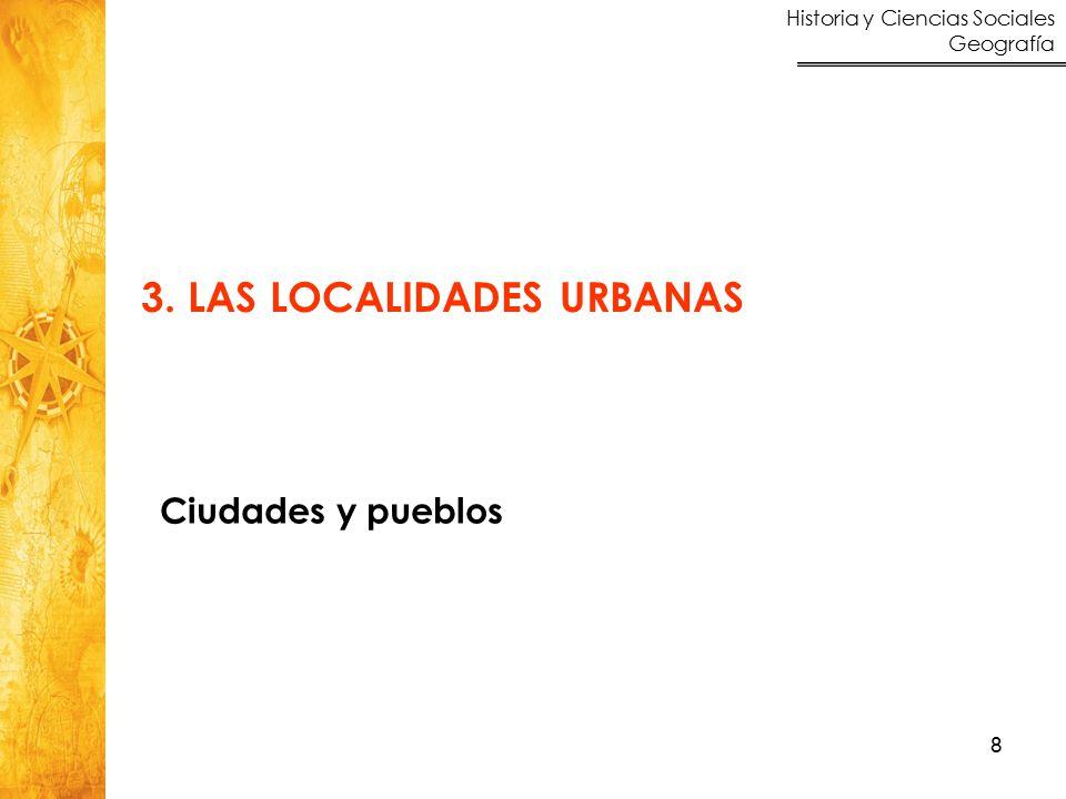 Historia y Ciencias Sociales Geografía 8 3. LAS LOCALIDADES URBANAS Ciudades y pueblos