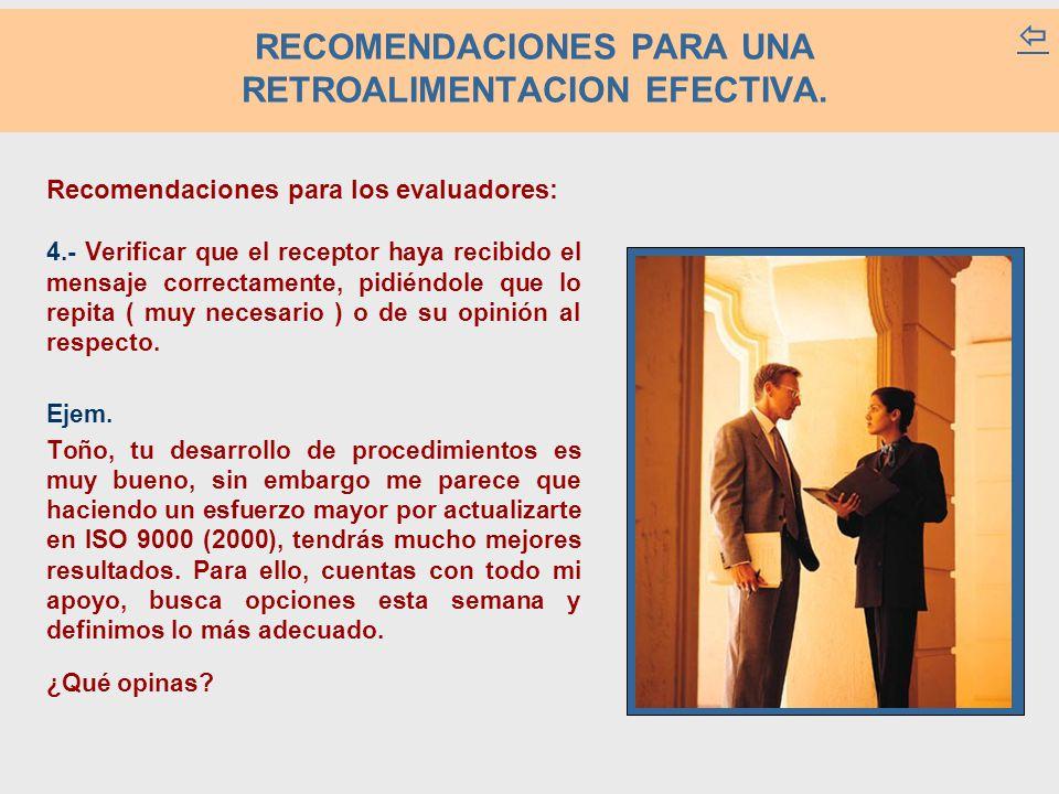 RECOMENDACIONES PARA UNA RETROALIMENTACION EFECTIVA.  Recomendaciones para los evaluadores: 4.- Verificar que el receptor haya recibido el mensaje co