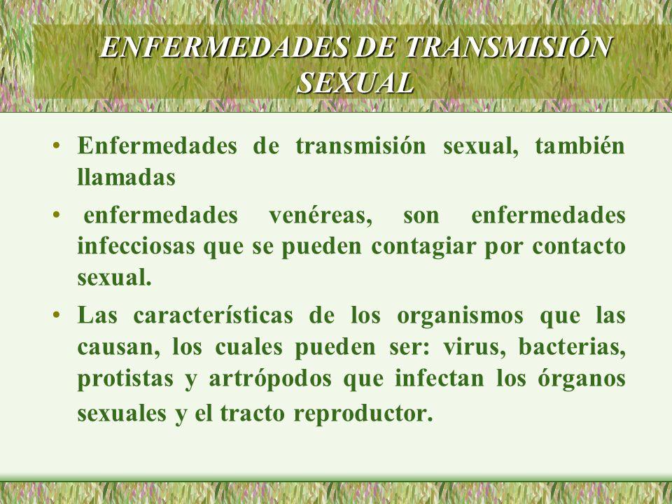 Enfermedades de transmisión sexual, también llamadas enfermedades venéreas, son enfermedades infecciosas que se pueden contagiar por contacto sexual.