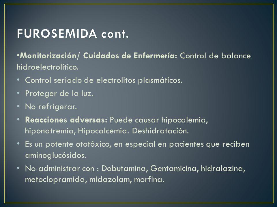 Monitorización/ Cuidados de Enfermería: Control de balance hidroelectrolítico.