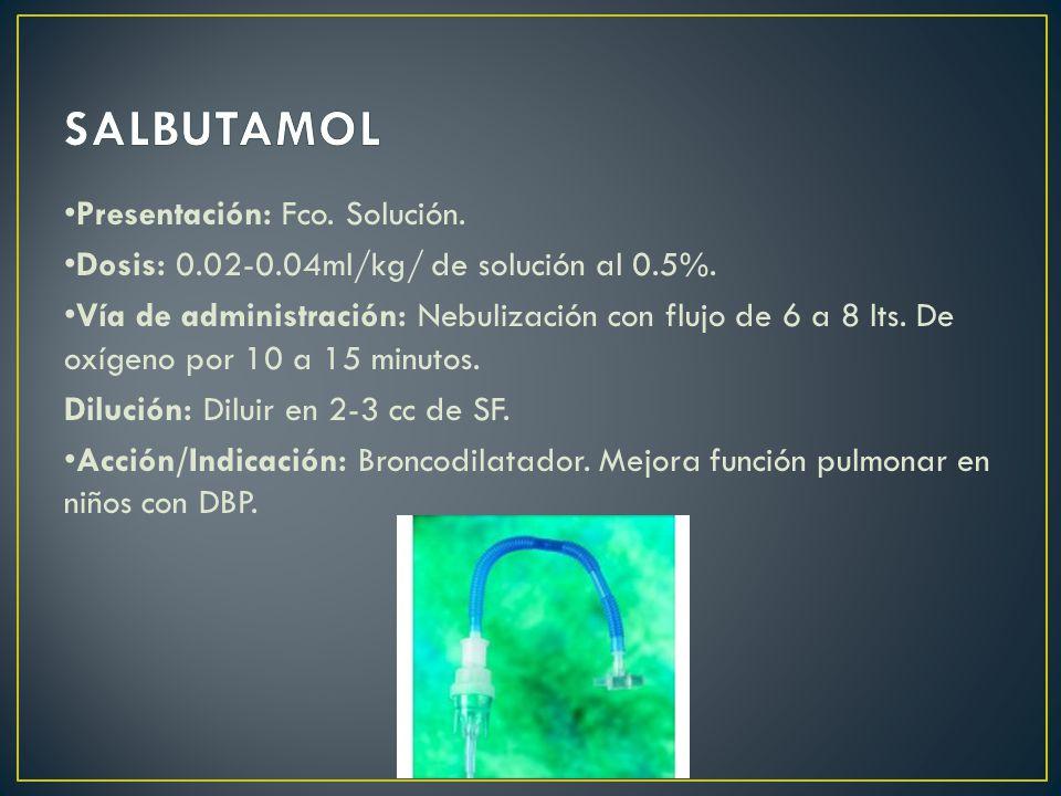 Presentación: Fco. Solución. Dosis: 0.02-0.04ml/kg/ de solución al 0.5%.