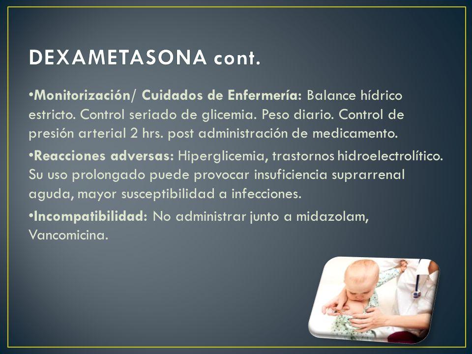 Monitorización/ Cuidados de Enfermería: Balance hídrico estricto.