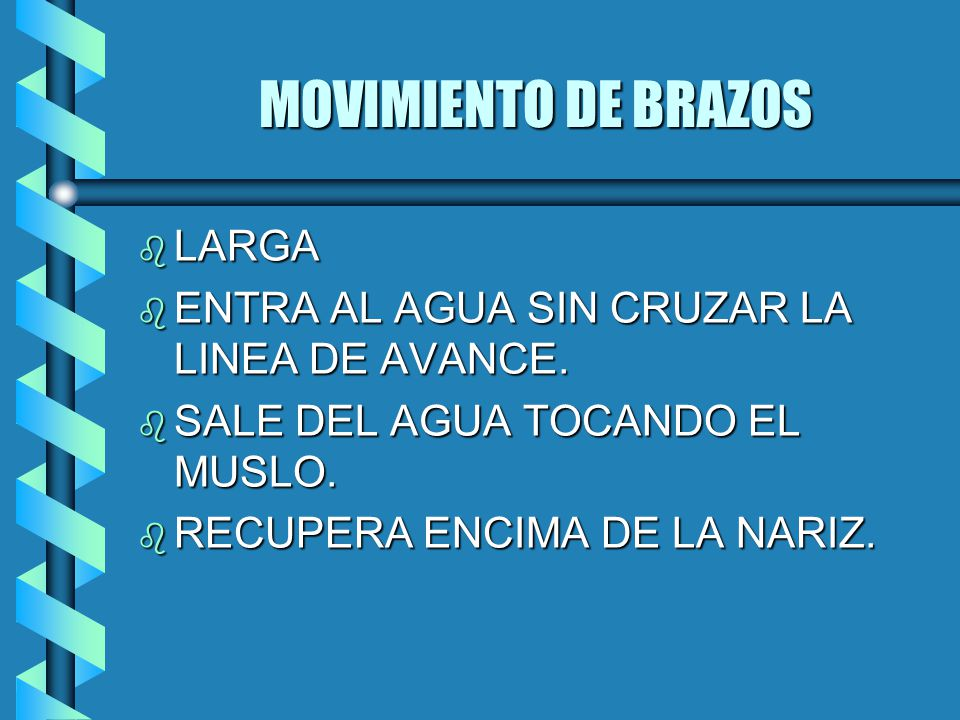 MOVIMIENTO DE BRAZOS b LARGA b ENTRA AL AGUA SIN CRUZAR LA LINEA DE AVANCE.