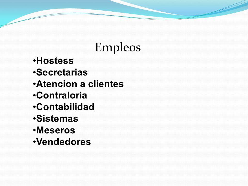 Empleos Hostess Secretarias Atencion a clientes Contraloria Contabilidad Sistemas Meseros Vendedores