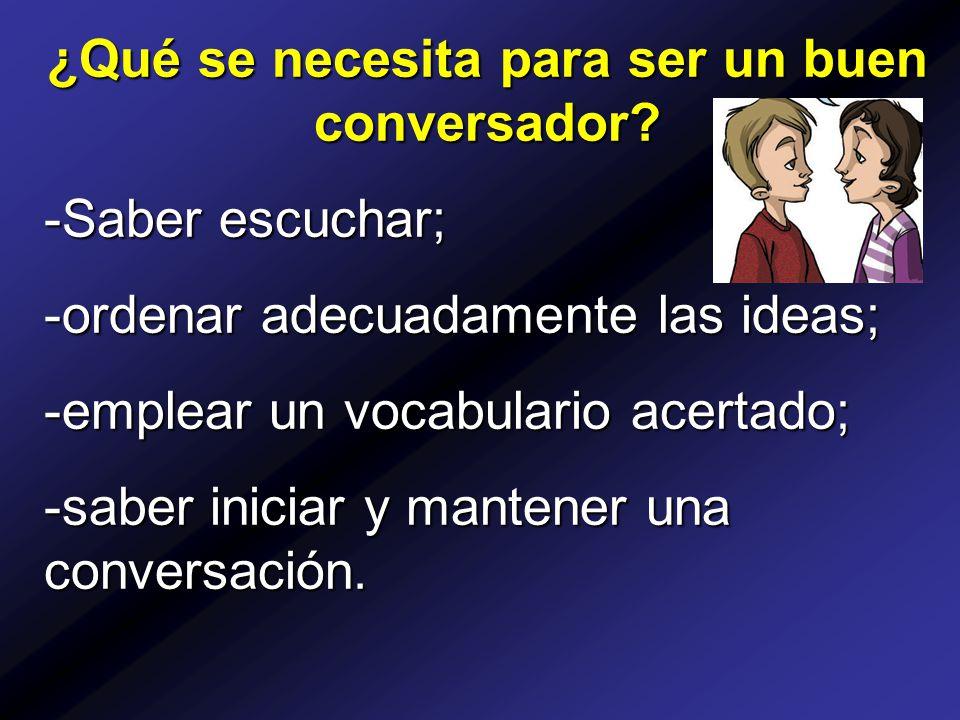 ¿Qué se necesita para ser un buen conversador.