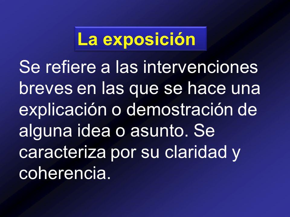Se refiere a las intervenciones breves en las que se hace una explicación o demostración de alguna idea o asunto.