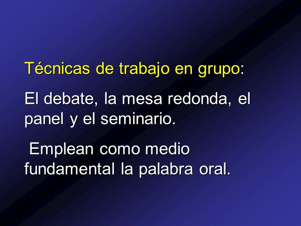 Técnicas de trabajo en grupo: El debate, la mesa redonda, el panel y el seminario.