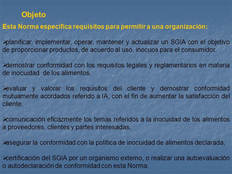 Objeto Esta Norma especifica requisitos para permitir a una organización:  planificar, implementar, operar, mantener y actualizar un SGIA con el obje