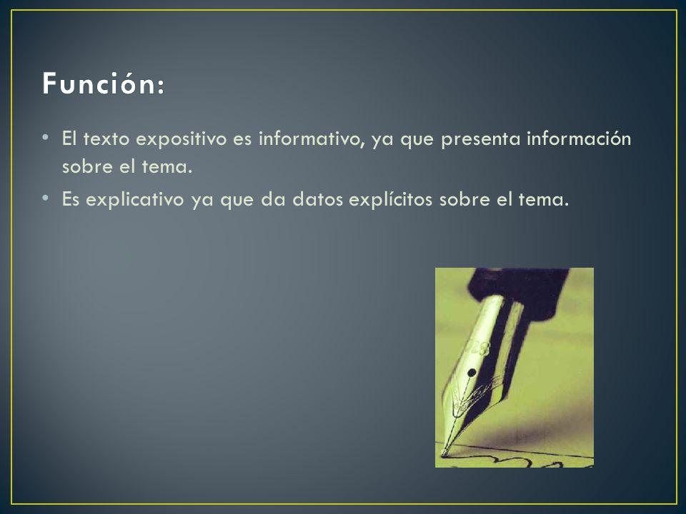 El texto expositivo es informativo, ya que presenta información sobre el tema.