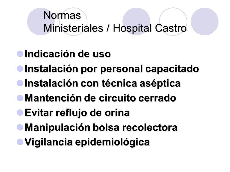 Normas Ministeriales / Hospital Castro Indicación de uso Indicación de uso Instalación por personal capacitado Instalación por personal capacitado Ins