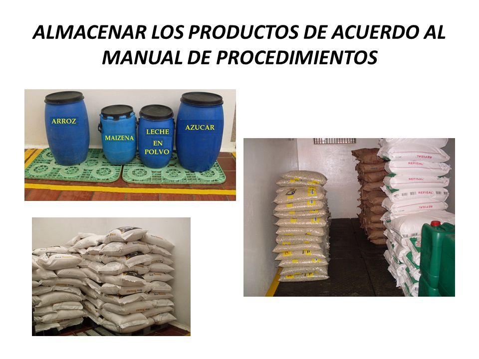 ALMACENAR LOS PRODUCTOS DE ACUERDO AL MANUAL DE PROCEDIMIENTOS
