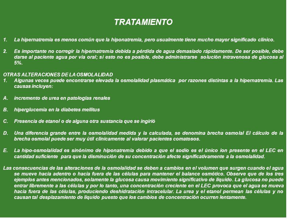 TRATAMIENTO 1.La hipernatremia es menos común que la hiponatremia, pero usualmente tiene mucho mayor significado clínico.