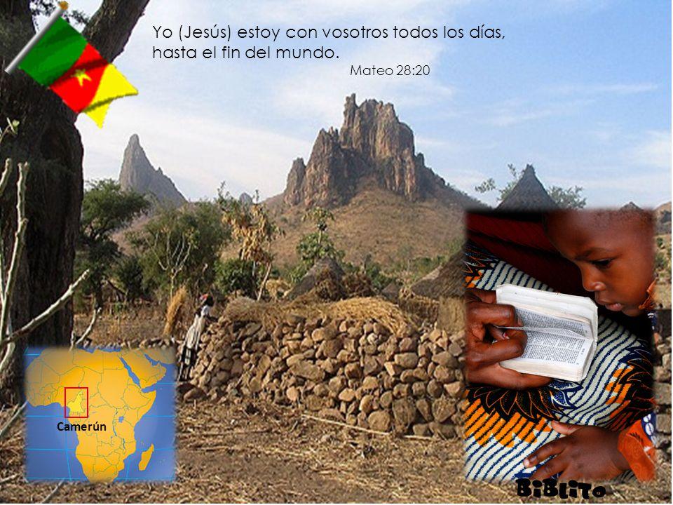 Yo (Jesús) estoy con vosotros todos los días, hasta el fin del mundo. Mateo 28:20 Camerún
