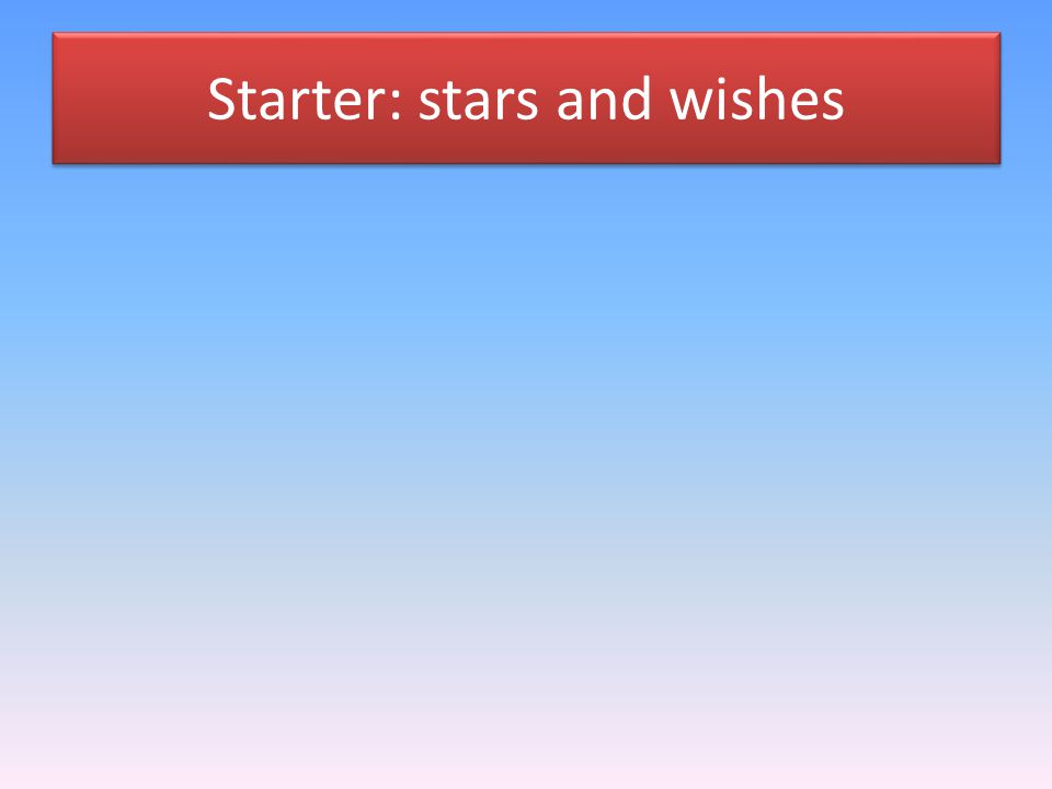 Starter: stars and wishes