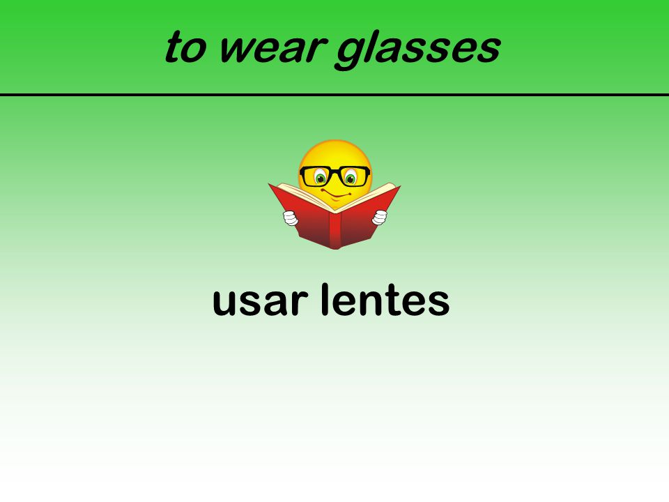 to wear glasses usar lentes