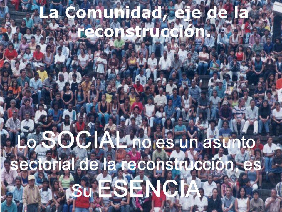La Comunidad, eje de la reconstrucción.