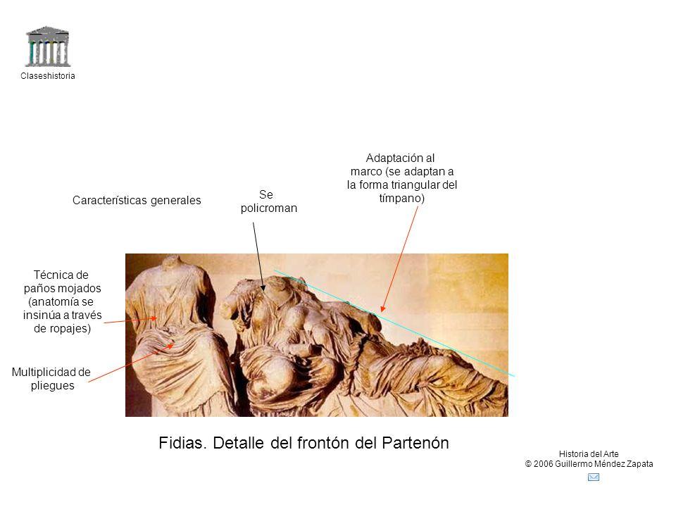 Claseshistoria Historia del Arte © 2006 Guillermo Méndez Zapata Fidias.