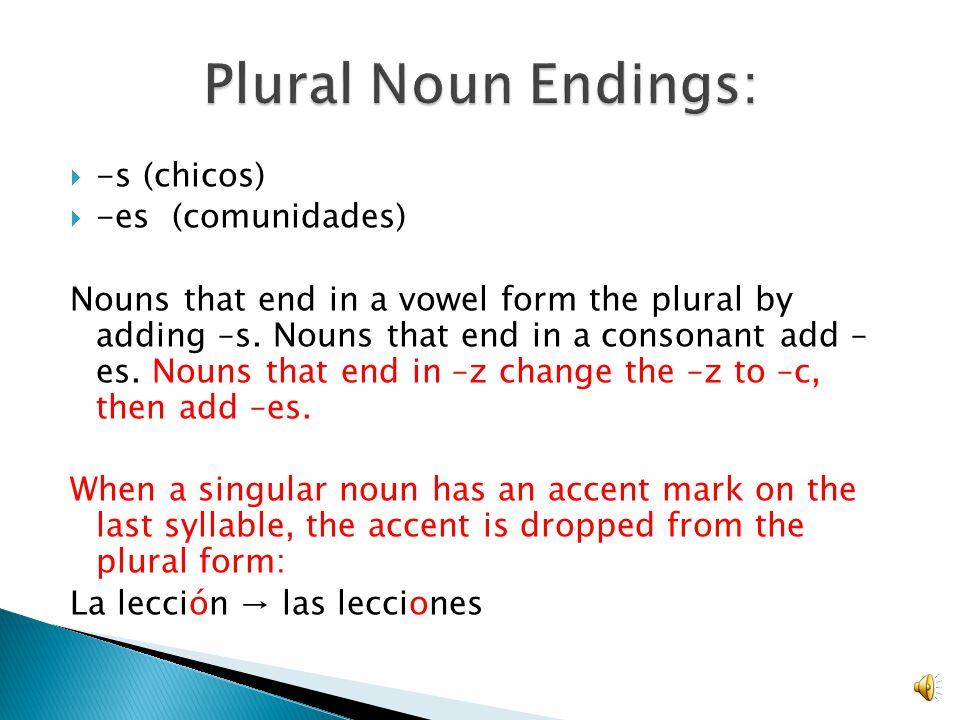 2 Noun: person, place, thing, idea En español, nouns have gender ...