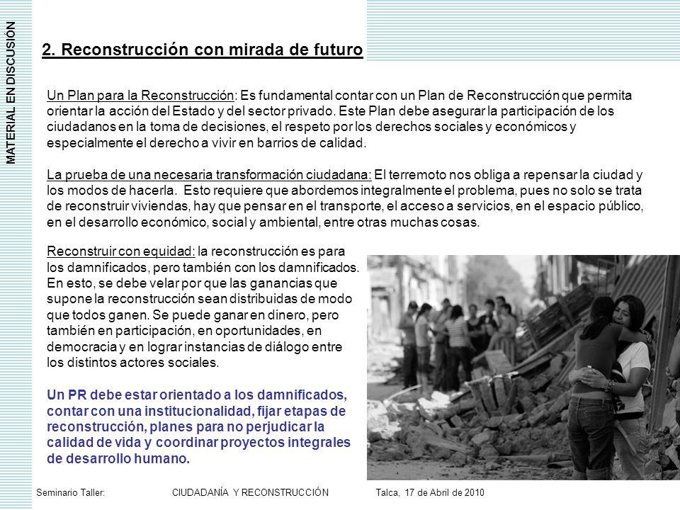 Reconstruir con equidad: la reconstrucción es para los damnificados, pero también con los damnificados.