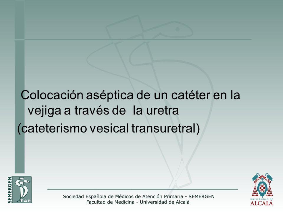 Colocación aséptica de un catéter en la vejiga a través de la uretra (cateterismo vesical transuretral)