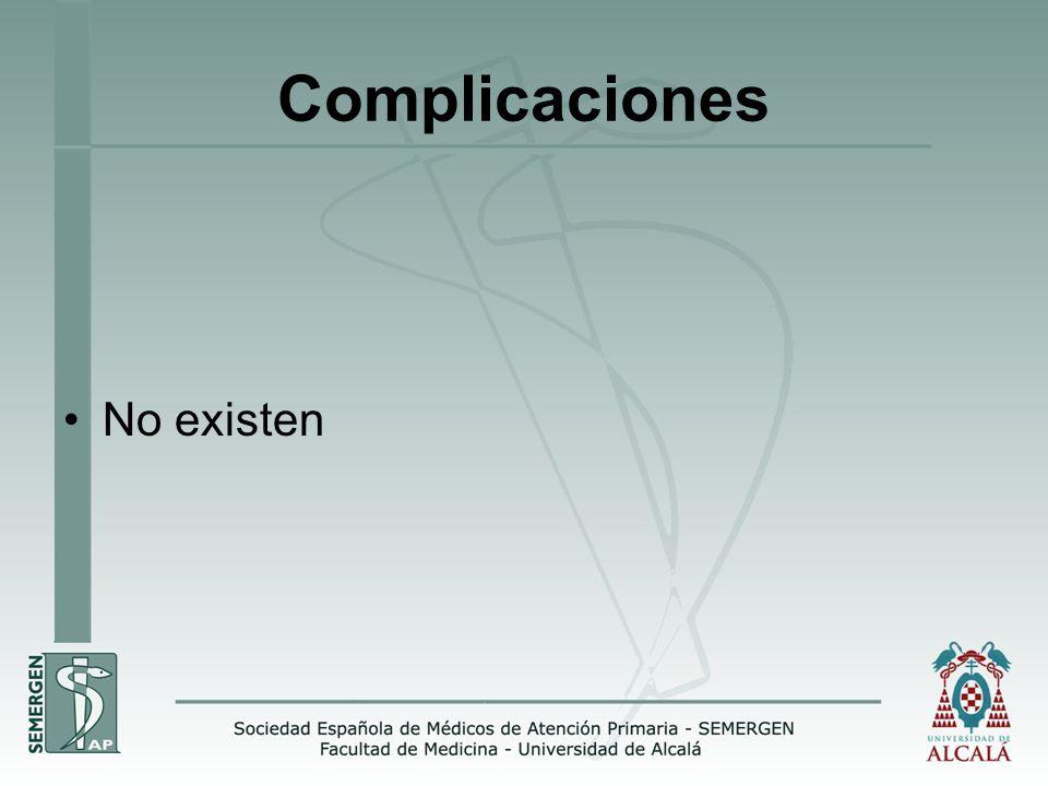 Complicaciones No existen