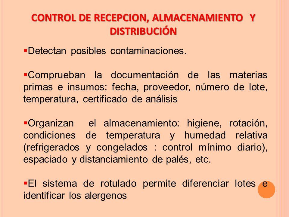 CONTROL DE RECEPCION, ALMACENAMIENTO Y DISTRIBUCIÓN  Detectan posibles contaminaciones.